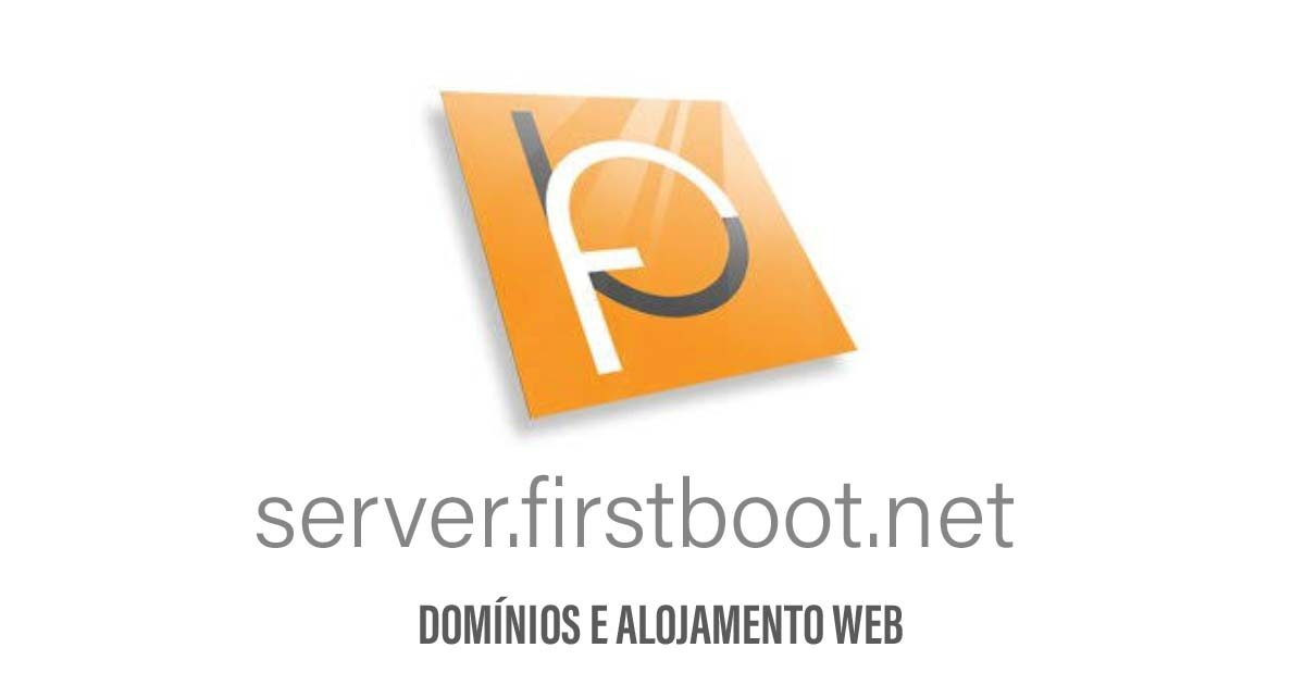 SERVER.FIRSTBOOT.NET - DOMÍNIOS E ALOJAMENTO - by DESIGN GRÁFICO - ©2019 GOTOPEMBA
